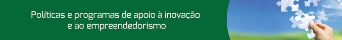 Políticas e Programas de Apoio à Inovação e ao Empreendedorismo
