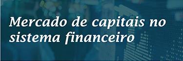 Mercado de capitais no sistema financeiro