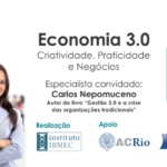 IBMEC Talks #7 – Economia 3.0: Criatividade, Praticidade e Negócios